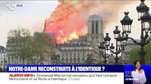Notre-Dame: Emmanuel Macron est convaincu qu'il faut restaurer le monument  et sa flèche à l'identique - Vidéo Dailymotion