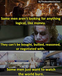 17 best images about movie quotes the thin the some men aren t looking for anything logical like money they can