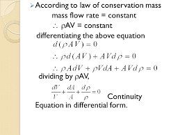 7 according to law of conservation mass mass flow rate constant av constant diffeiating the above equation dividing by av