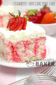 Strawberry Shortcake Poke Cake The Midnight Baker