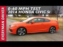 0 60 Mph 2014 Honda Civic Si On Everyman Driver Youtube