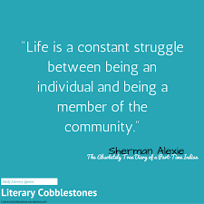 September 40 Sherman Alexie Literary Cobblestones Simple The Absolutely True Diary Of A Part Time Indian Quotes