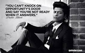 Bruno Mars Quotes Adorable You Can't Knock On Opportunity's Door And Say QuotesBerry