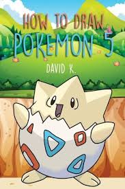 how to draw pokemon 5 the step by step pokemon drawing book