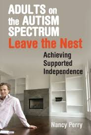 s on the autism spectrum leave the nest achieving supported independe t