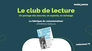 annulation [Partager] Club de lecture : La fabrique du consommateur : une  histoire de la société marchande de Anthony Galluzzo - Evento por Makesense