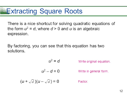 12 extracting square roots there is a nice shortcut for solving quadratic equations of the form