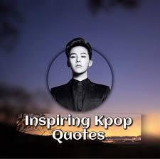 Top 20 Inspiring Quotes From Kpop Idols K Pop Amino