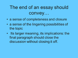 conclusions in essays also self edit ppt the end of an essay should convey