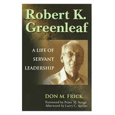 the power of servant leadership center for servant  robert k a life of servant leadership