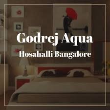 Godrej Aqua Hosahalli Bangalore