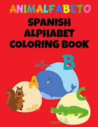 If you think that the spanish alphabet has more than 27 letters, please read this: Animalfabeto Spanish Alphabet Coloring Book Animals Alphabet In Spanish Coloring Pages Journals Urban Lighthouse 9781795061049 Amazon Com Books