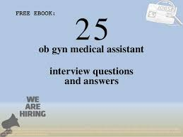 Ob Gyn Medical Assistant Salary Top 25 Ob Gyn Medical Assistant Interview Questions And Answers Pdf E
