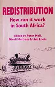 Redistribution: How Can It Work in South Africa?: Moll, Peter, Nattrass,  Nicoli, Loots, Lieb: 9780864862013: Amazon.com: Books