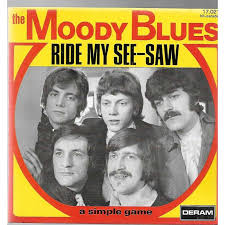 Pinder left the band immediately after the sessions and was replaced by keyboardist patrick moraz (formerly of yes), who can be heard on all the songs below. Moody Blues Ride My See Saw Powerpop An Eclectic Collection Of Pop Culture