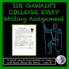 Short College Essay Sir Gawain College Essay Writing Assignment