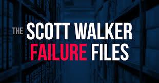 the <b>Scott Walker</b> Failure Files