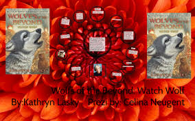 Below is a list of kathryn lasky's wolves of the beyond books in order of. Wolves Of The Beyond Watch Wolf By Celina Neugent