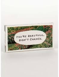 You're Beautiful, Don't Change Gum