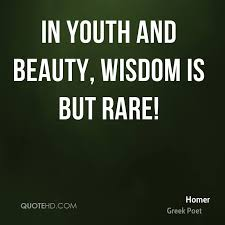 Youth And Beauty Quotes Best of Homer Wisdom Quotes QuoteHD