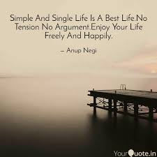 Simple And Single Life Is Quotes Writings By Anup Negi