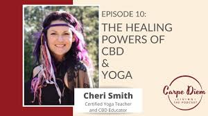 CDL10: The Healing Powers of CBD & Yoga with Cheri Smith - YouTube