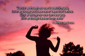 Confidence Quotes - Dance as though no one is watching you. Love ...