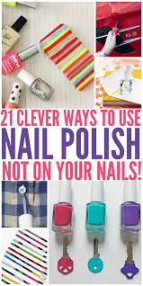 21 clever uses for nail polish not on your nails