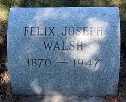 Felix Joseph Walsh (1870-1947) - Find A Grave Memorial