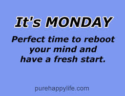 Monday Motivational Quotes For Work Adorable Inspirational Quote It's Monday Perfect Time To Reboot Your Mind