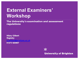 External Examiners' Workshop The University's examination and assessment  regulations Hilary Gilbert Registry ppt download