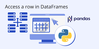 how to access a row in a dataframe
