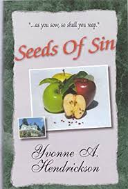 Seeds Of Sin - Kindle edition by Hendrickson, Yvonne. Mystery ...