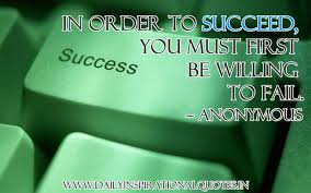 In Order To Succeed You Must First Be Willing To Fail Impressive Inspirational Success Pics Download