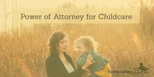 Power Of Attorney For Child Care Power Of Attorney For Childcare Schromen Law Llc