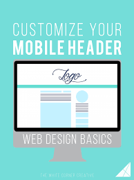 Design Basics Website Web Design Basics Customize Your Mobile Header