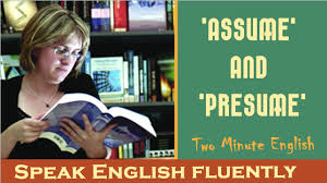 Presume Or Assume Assume' And 'Presume' Easy Way To Learn English YouTube 4
