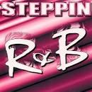 Stepping R&B