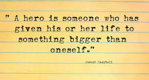 tell us who are your access to justice heroes onejustice blog joseph campbell quote a hero is someone who has given his or her life to