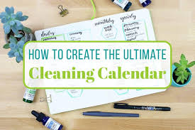 How To Create The Ultimate Cleaning Calendar Littlecoffeefox
