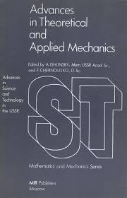 Applied Mechanics And Design Advances In Theoretical And Applied Mechanics A Ishlinsky