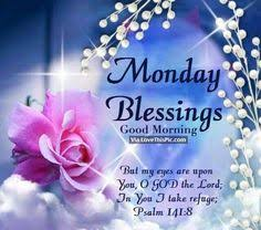 Good Morning Monday Quote Best Of Monday Blessings Have A Blessed Week Monday Monday Quotes Monday