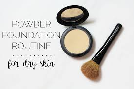 powder foundation routine dry skin