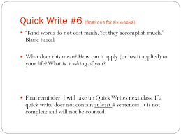 quick write 6 final one for six weeks kind words do not cost