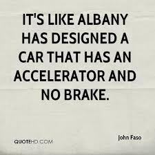 Brake Quotes Beauteous John Faso Quotes QuoteHD