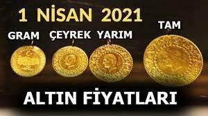 1 NİSAN 2021 ALTIN FİYATLARI, ÇEYREK ALTIN, YARIM ALTIN, TAM ALTIN, GRAM  ALTIN FİYATI, GRAM GOLD - YouTube