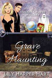 Grave Haunting (A Maddie Graves Mystery ...
