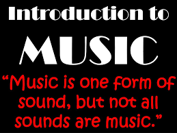 Sometimes a song will have an introduction that is actually very different in character from the main music. Ppt Introduction To Music Music Is One Form Of Sound But Not All Sounds Are Music Powerpoint Presentation Id 2271275