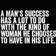 Success Quotes For Men Magnificent Success Quotes For Men A Mans Success Has A Lot To Do With The Woman