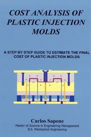 Runner And Gating Design Handbook Tools For Successful Injection Molding Cost Analysis Of Plastic Injection Molds Carlos Sapene